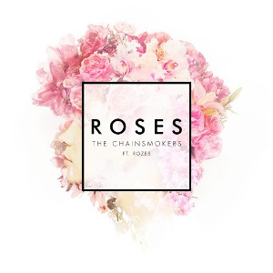 THE CHAINSMOKERS / ROZES - ROSES
